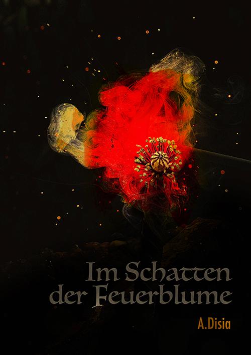 """Cover des Buches """"Im Schatten der Feuerblume"""""""